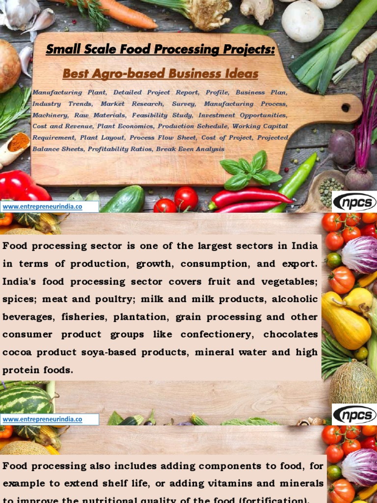 Small Scale Food Processing Projects Best Agro Based Business Ideas Manufacturing Plant Detailed Project Report Profile Plan Industry Trends