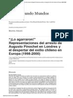 """""""¡Lo Agarraron!"""" Representaciones Del Arresto de Augusto Pinochet en Londres y El Despertar Del Exilio Chileno en Europa (1998-2000)"""