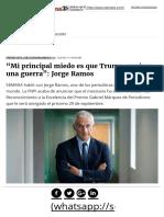 """""""Mi Principal Miedo Es Que Trump Empiece Una Guerra""""_ Jorge Ramos"""