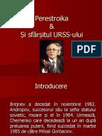 Perestrika Si Sfarsitul URSS Ului