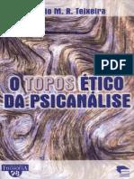 O Topos Ético Da Psicanálise - Antônio Teixeira
