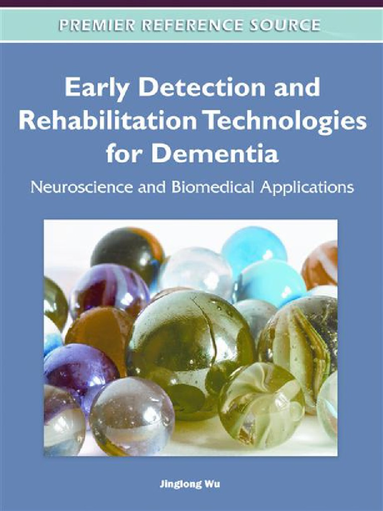 b5128d95d9 Jinglong Wu Early Detection and Rehabilitation Technologies for Dementia  Neuroscience and Biomedical Applications Premier Reference Source ...
