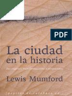 Mumford, Lewis - La ciudad en la historia.pdf