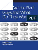Who Are the Bad Guys and What Do They Want