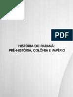 Livro 21. História Do Paraná Pré-História - Colônia e Império