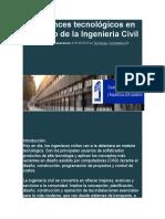 Los Avances Tecnológicos en El Campo de La Ingenieria Civil