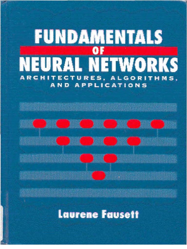 Fundamentals of Neural Networks by Laurene Fausett | Artificial Neural  Network | Neuron