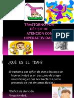 TDAH - TRASTORNO POR DÉFICIT DE ATENCIÓN CON HIPERACTIVIDAD.