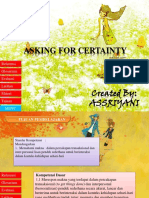 Asking for Certainty