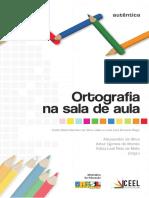 SILVA, A.; MORAIS, A.; MELO, K. Ortografia na Sala de Aula - Livro.pdf
