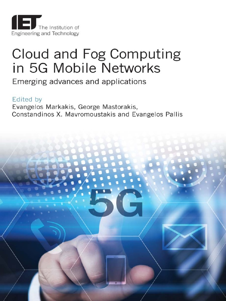 Cloud and Fog Computing in 5G Mobile Networks Emerging Advances and ...