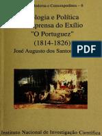ALVES, José Augusto Dos Santos. Ideologia e Política Na Imprensa Do Exilio-O Portuguez