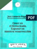 Creer en El Resucitado. Esperar en Nuestra Resurrección - José Antonio Pagola