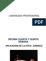 Decima Cuarta y Quinta Semana Aplicacion de La Etica Juridico