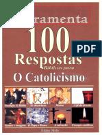 100 Respostas Bíblicas para O CATOLICISMO -Édino Melo - FERRAMENTA.pdf