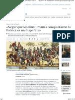 «Negar Que Los Musulmanes Conquistaron La Península Ibérica Es Un Disparate»