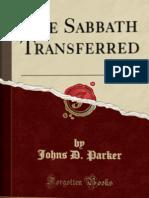 Johns D. Parker - The Sabbath Transferred (1900)