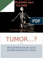 TUMOR Atau Neoplasma Tulang.ppt