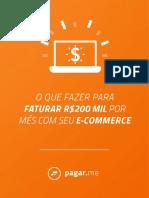 Ebook_PagarMe_O_Que_Fazer_Para_Faturar_200_Mil_Reais_Por_Mes_Com_Seu_E-commerce.pdf