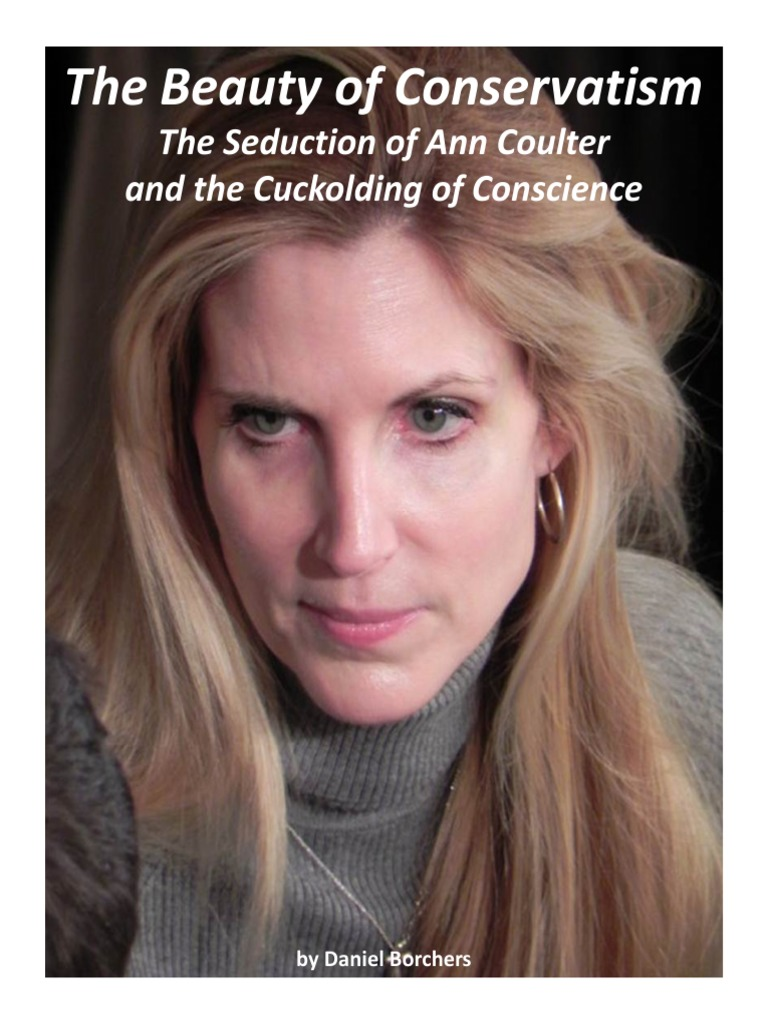 The Beauty of Conservatism The Seduction of Ann Coulter and the Cuckolding  of Conscience - Ann Coulter.pdf | Conservatism | Parenting