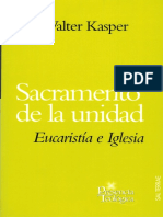 Sacramento de La Unidad. Eucaristía e Iglesia - Walter Kasper
