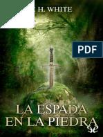 White T. H. Camelot 01 La Espada en La Piedra