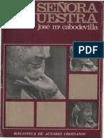 Cabodevilla, j. m., Señora Nuestra - 4 Ed, 1975