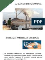 La Problemática Ambiental Mundial