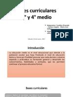 Bases Curriculares de Tercero y Cuarto Medio Integrantes Carolina Alvarado, Viviana Angulo, Maria Jose Zuñiga