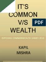 """It's Common V/S Wealth"""