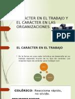 CARÁCTER EN EL TRABAJO Y EL CARÁCTER EN.pptx