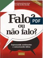 FALO, OU NÃO FALO, Expressando sentimentos e comunicando idéias - Fátima Cristina de Souza & Conte Maria ZiJah da.pdf