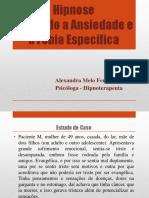 Hipnose Tratando a Ansiedade e a Fobia Especifica Alexandra Melo Fernandes IBH Novembro 2015