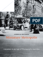 Andreas Huyssen Miniature Metropolis Literature in an Age of Photography and Film