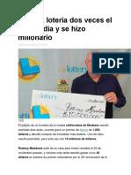 Ganó La Lotería Dos Veces El Mismo Día y Se Hizo Millonario