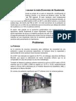 Problemas Que Causan La Mala Economía de Guatemala