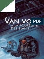 A.E. Van Vogt - A La Poursuite Des Slans