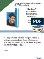 Ser Luis, El Libro Como Herramienta Educativa