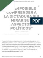 """""""Es Imposible Comprender a La Dictadura Sin Mirar Sus Aspectos Políticos"""" — Notas Al Pie"""