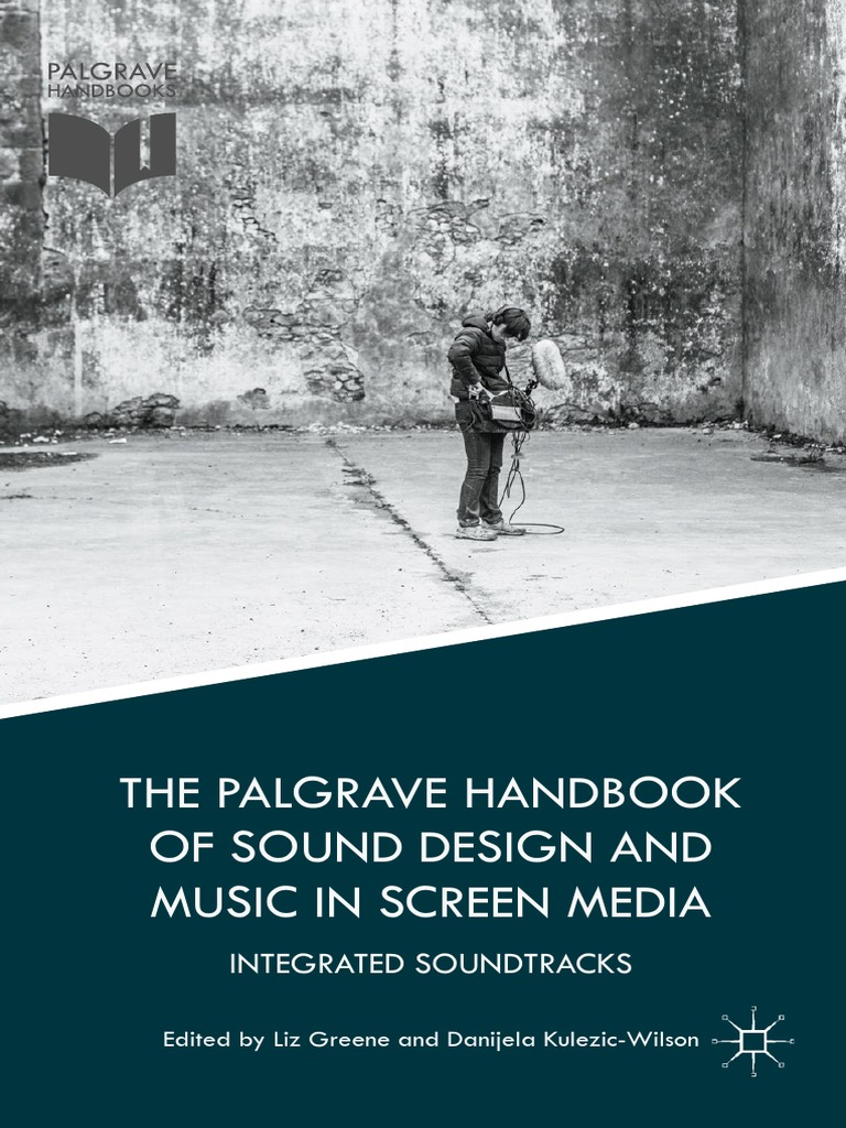 The palgrave handbook of sound design and music in screen media the palgrave handbook of sound design and music in screen media integrated soundtracks film score musicology fandeluxe Images