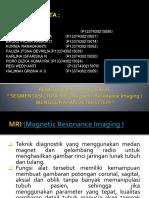Presentasi PCD MRI Kelompok 4 (2C)