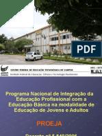 Programa Nacional Integrao Educao Profissional Educao Basica PROEJA