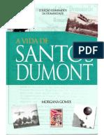 A Vida de Santos Dumont - Gomes, Morgana