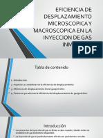 Eficiencia de Desplazamiento Microscopica y Macroscopica en Inyeccion de Gas Inmiscible