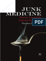 Dalrymple Theodore - Junk Medicine - Doctors, Lies and the Addiction Bureaucracy (2006)