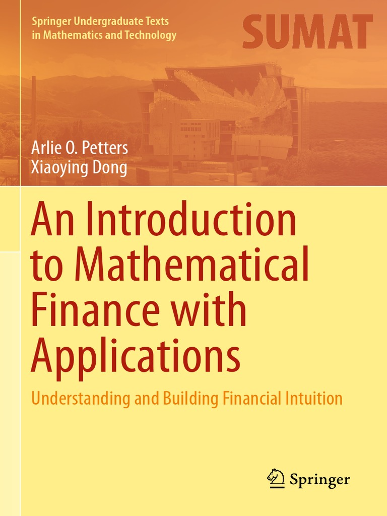 Arlie o petters xiaoying dong an introduction to mathematical arlie o petters xiaoying dong an introduction to mathematical finance with applications understanding and building financial intuition s federal funds fandeluxe Gallery