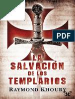 La Salvacion de Los Templarios - Raymond Khoury