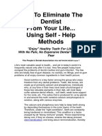 How to Eliminate the Dentist From Your Life Using Self-Help Methods
