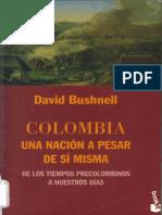 Bushnell, S. (1994). Colombia Una Nación a Pesar de Si Misma