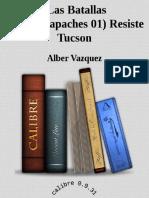 Resiste Tucson. Las Batallas Hispano-Apaches 01. Alberto Vazquez